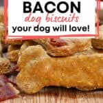 Homemade dog treat recipe bacon dog biscuits
