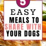 5 Easy meals to share with the dog