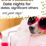 5 Best Date Night's with Dogs